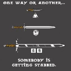 One Way Or Another, Someone is Getting Stabbed